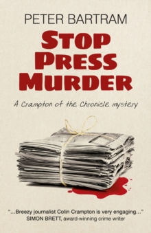 Stop Press Murder : A Crampton of the Chronicle Mystery, EPUB eBook