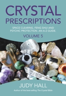 Crystal Prescriptions : Space Clearing, Feng Shui and Psychic Protection. An A-Z guide., EPUB eBook
