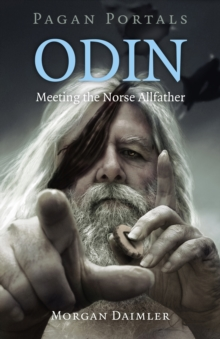 Pagan Portals - Odin : Meeting the Norse Allfather, Paperback / softback Book