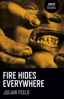 Fire Hides Everywhere, Paperback Book