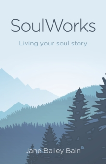 SoulWorks : Living your soul story, Paperback Book