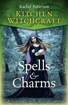 Kitchen Witchcraft: Spells & Charms, Paperback Book