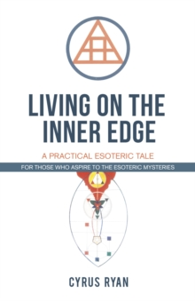 Living on the Inner Edge : A Practical Esoteric Tale, Paperback / softback Book
