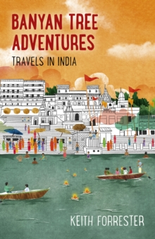 Banyan Tree Adventures: Travels in India, Paperback / softback Book