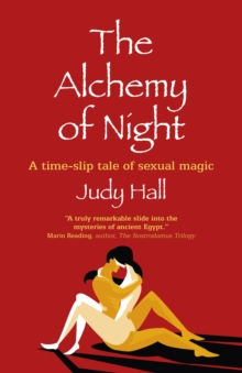 Alchemy of Night, The : A time-slip tale of sexual magic, Paperback / softback Book