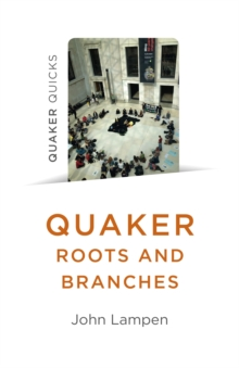 Quaker Roots and Branches, Paperback Book