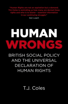 Human Wrongs : British Social Policy and the Universal Declaration of Human Rights, Paperback / softback Book