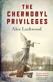 The Chernobyl Privileges: A Novel, EPUB eBook