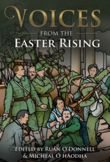 The Voices from the Easter Rising, Paperback / softback Book