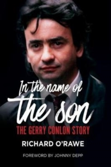 In the Name of the Son : The Gerry Conlon Story, Paperback / softback Book