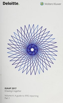 iGAAP 2017 IFRS Reporting : Part 1, Paperback Book
