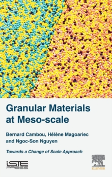 Granular Materials at Meso-scale : Towards a Change of Scale Approach, Hardback Book