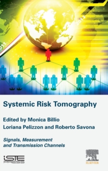 Systemic Risk Tomography : Signals, Measurement and Transmission Channels, Hardback Book