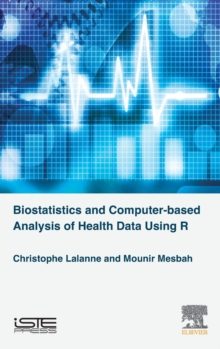Biostatistics and Computer-based Analysis of Health Data using R, Hardback Book