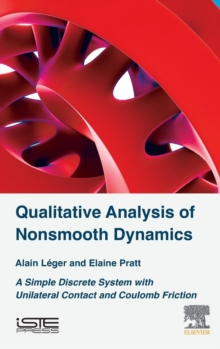 Qualitative Analysis of Nonsmooth Dynamics : A Simple Discrete System with Unilateral Contact and Coulomb Friction, Hardback Book