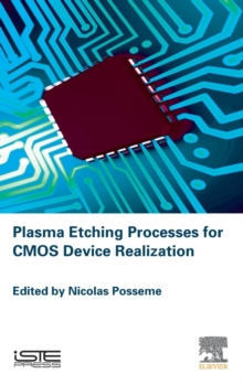 Plasma Etching Processes for CMOS Devices Realization, Hardback Book