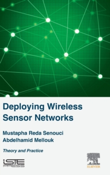 Deploying Wireless Sensor Networks : Theory and Practice, Hardback Book