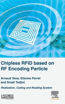 Chipless RFID based on RF Encoding Particle : Realization, Coding and Reading System, Hardback Book