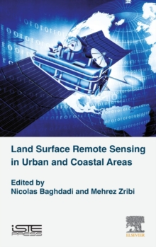 Land Surface Remote Sensing in Urban and Coastal Areas, Hardback Book