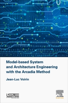 Model-based System and Architecture Engineering with the Arcadia Method, Hardback Book