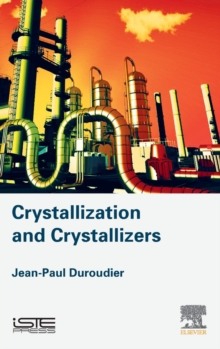 Crystallization and Crystallizers, Hardback Book