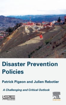 Disaster Prevention Policies : A Challenging and Critical Outlook, Hardback Book