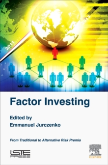 Factor Investing : From Traditional to Alternative Risk Premia, Hardback Book