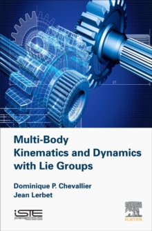 Multi-Body Kinematics and Dynamics with Lie Groups, Hardback Book