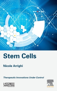 Stem Cells : Therapeutic Innovations under Control, Hardback Book