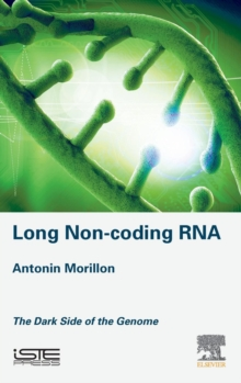Long Non-coding RNA : The Dark Side of the Genome, Hardback Book
