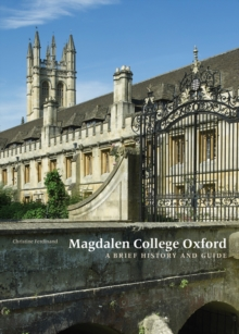 Magdalen College Oxford : A Brief History and Guide, Paperback / softback Book
