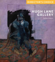 Hugh Lane Gallery : Director's Choice, Paperback / softback Book