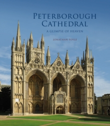 Peterborough Cathedral : A Glimpse of Heaven, Paperback / softback Book