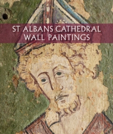 St Albans Cathedral Wall Paintings, Paperback / softback Book