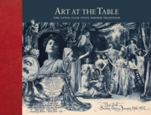 Art at the Table : The Lotos Club State Dinner Tradition, Hardback Book