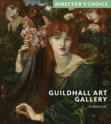 Guildhall Art Gallery : Director's Choice, Paperback / softback Book