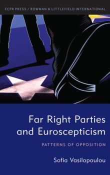Far Right Parties and Euroscepticism : Patterns of Opposition, Hardback Book