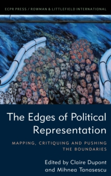 The Edges of Political Representation : Mapping, Critiquing and Pushing the Boundaries, Hardback Book