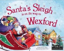 Santa's Sleigh is on it's Way to Wexford, Hardback Book