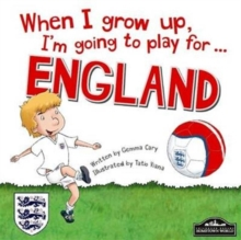 When I Grow Up, I'm Going to Play for England, Hardback Book