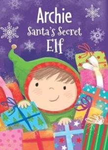 Archie - Santa's Secret Elf, Hardback Book