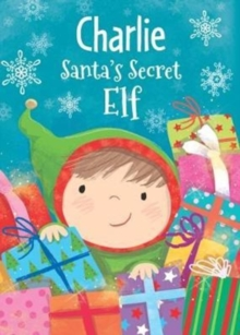 Charlie - Santa's Secret Elf, Hardback Book