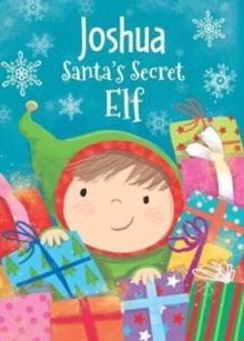 Joshua - Santa's Secret Elf, Hardback Book
