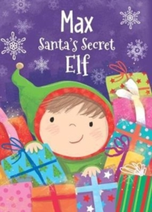 Max - Santa's Secret Elf, Hardback Book