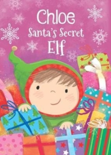 Chloe - Santa's Secret Elf, Hardback Book