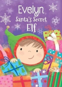 Evelyn - Santa's Secret Elf, Hardback Book