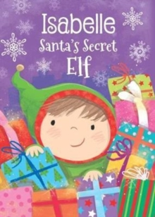 Isabelle - Santa's Secret Elf, Hardback Book
