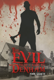 The Evil that Came to Denham, Paperback / softback Book