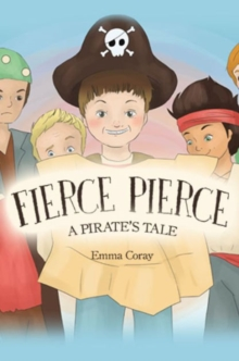 Fierce Pierce: A Pirate's Tale, Hardback Book