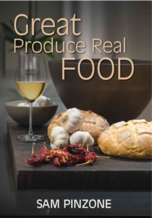 Great Produce Real Food, Paperback / softback Book